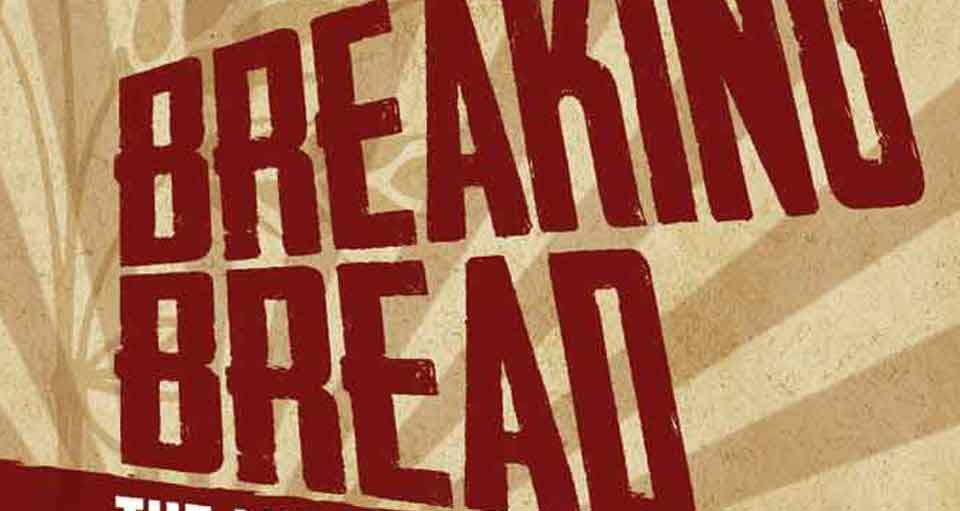 breaking bread the musical